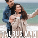 Taurus Man – Pisces Woman Compatibility in Love, Life, and Sex - pin