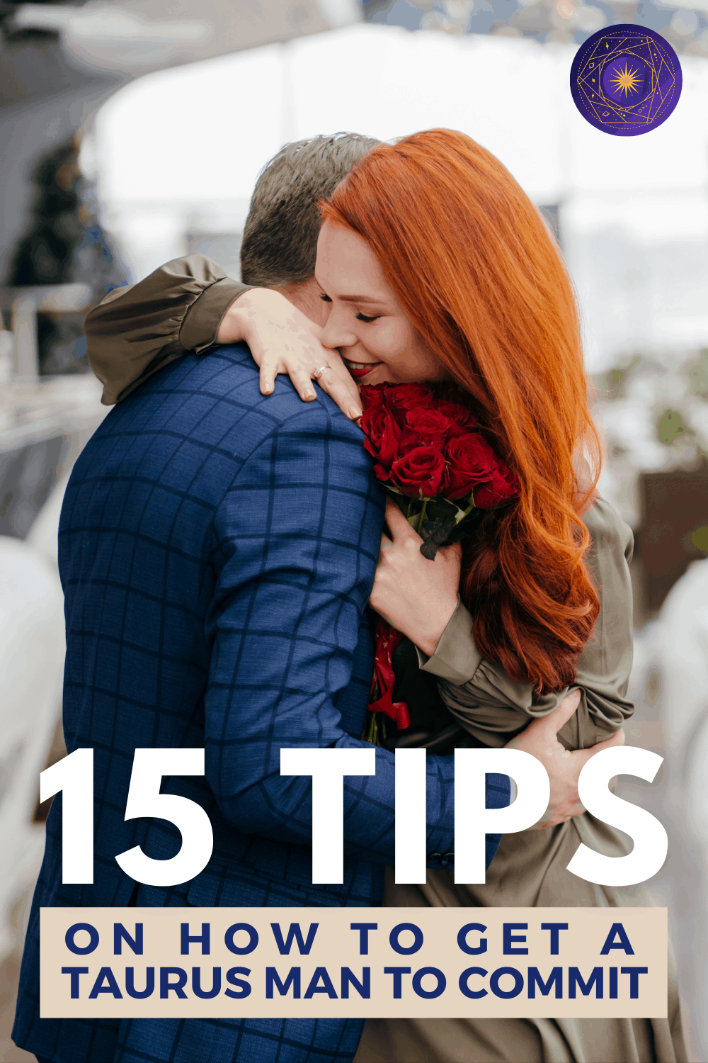 15 Tips On How to Get a Taurus Man to Commit