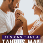 31 Signs that a Taurus Man Likes and Loves You - pin