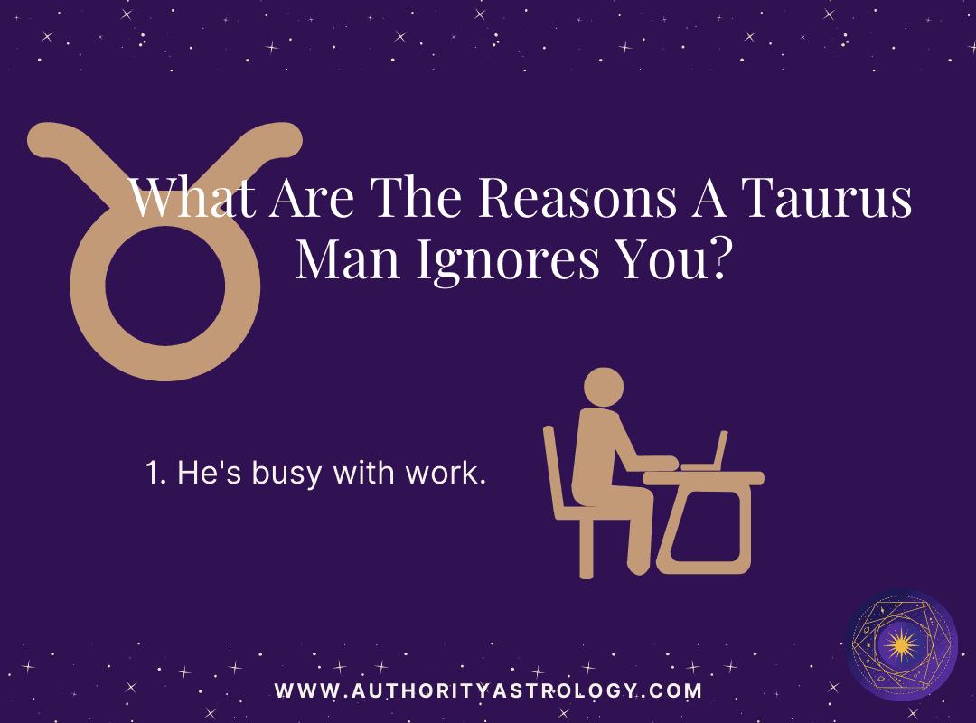 Reason 1: Why Taurus Man Ignore You - mini infographic