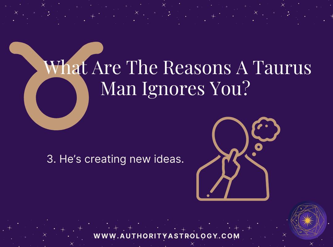 Reason 3: Why Taurus Man Ignore You - mini infographic