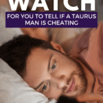 11 Signs to Watch For You To Tell If A Taurus Man Is Cheating - Pin
